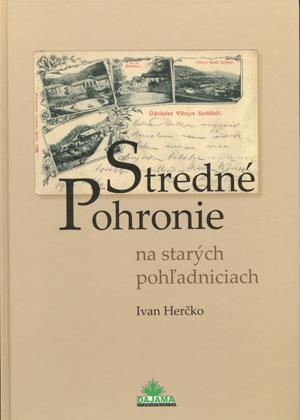 Stredné pohronie na starých pohľadniciach - Ivan Herčko